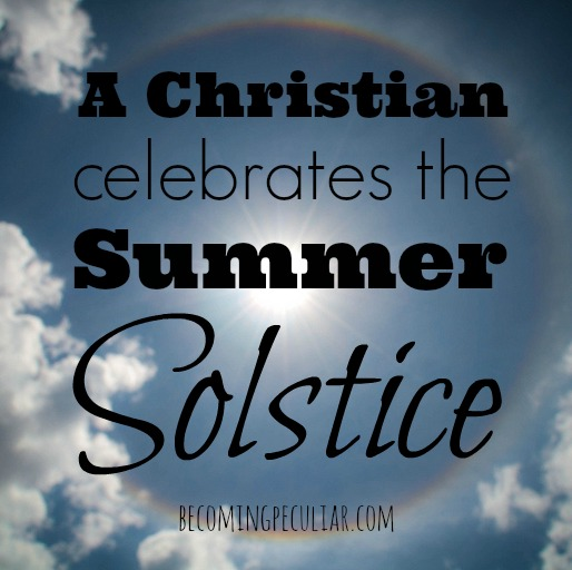 Ideas and Reflections on Celebrating the Summer Solstice from a Christian Perspective