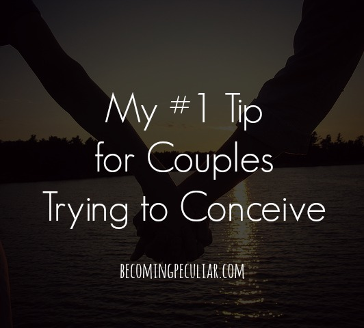 My #1 Tip for Couples Trying to Conceive