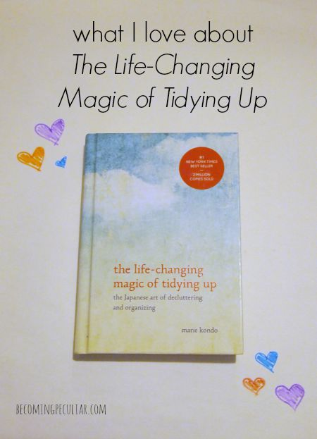 "What I love about Marie Kondo's ""The Life-Changing Magic of Tidying Up"""
